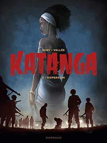 Katanga - tome 3 - Katanga - tome 3 par Nury Fabien