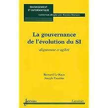 La gouvernance de l'évolution du SI : alignement et agilité