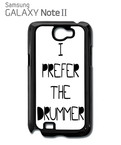 I Prefer the Drummer Music Band Mobile Cell Phone Case Samsung Note 2 Black - Band Mobile Cell Phone