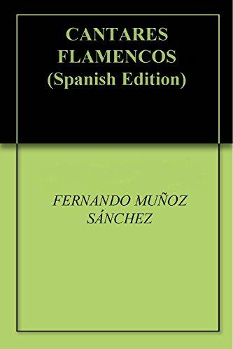 CANTARES FLAMENCOS por FERNANDO MUÑOZ SÁNCHEZ
