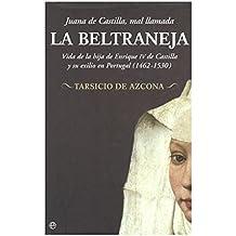 Juana de Castilla, mal llamada la beltraneja (Historia (la Esfera))
