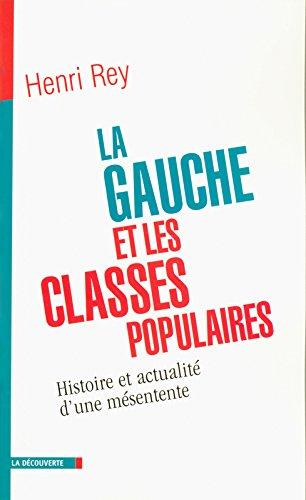 La gauche et les classes populaires : Histoire d'un divorce