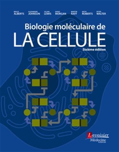 Biologie moléculaire de la cellule par Collectif
