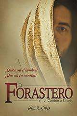 El Forastero En El Camino A Ema??s: ??Qui??n era el hombre? ??Qu?? era su mensaje? (Spanish Edition) by John R. Cross (2011-06-01) Broché