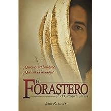 El Forastero En El Camino A Ema??s: ??Qui??n era el hombre? ??Qu?? era su mensaje? (Spanish Edition) by John R. Cross (2011-06-01)