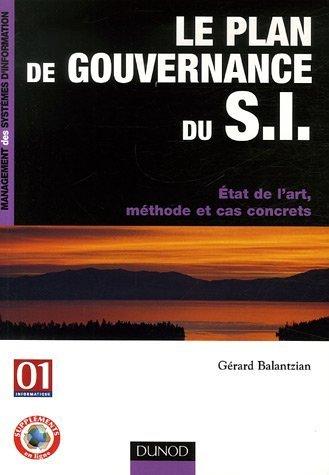 Le plan de gouvernance du SI : Etat de l'art, méthode et cas concrets par Gérard Balantzian