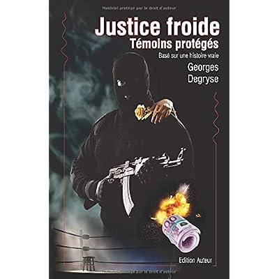 Justice froide - Témoins protégés: Inspiré d'une histoire vraie