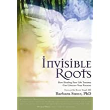 Invisible Roots: How Healing Past Life Trauma Can Liberate Your Present