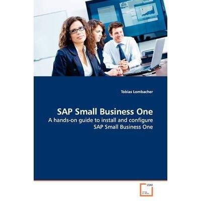 [(SAP Small Business One )] [Author: Tobias Lombacher] [Oct-2013] par Tobias Lombacher