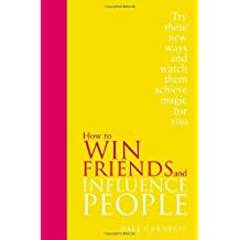 By Dale Carnegie - How to Win Friends and Influence People: Special Edition (Special edition)