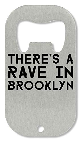 OpenWorld There's A Rave In Brooklyn Party Dance Slogan Flaschenöffner -