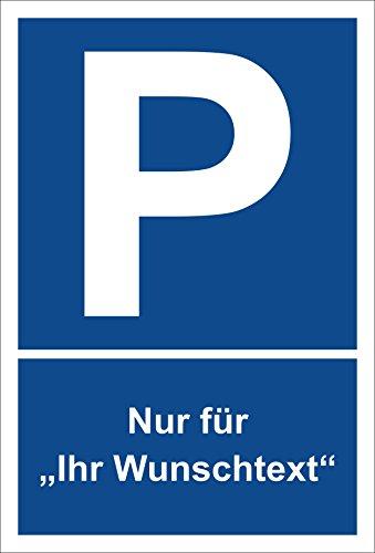 Schild -Nur für Ihr Wunschtext - Parkplatzschild Parken - 15x20cm, 30x20cm und 45x30cm - Bohrlöcher Aufkleber Hartschaum Aluverbund -S00271 - Parkplatz Schild