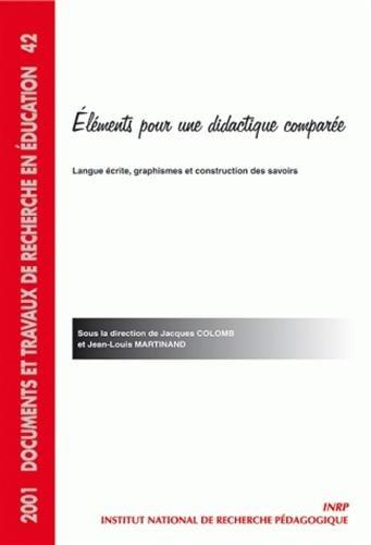 ELEMENTS POUR UNE DIDACTIQUE COMPAREE: LANGUE ECRITE, GRAPHISMES ET CONSTRUCTION DES SAVOIRS par Collectif
