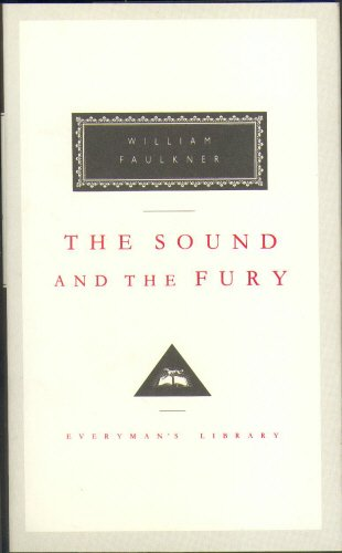 The Sound And The Fury (Everyman's Library Classics)