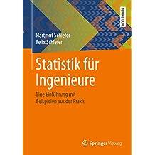 Statistik für Ingenieure: Eine Einführung mit Beispielen aus der Praxis