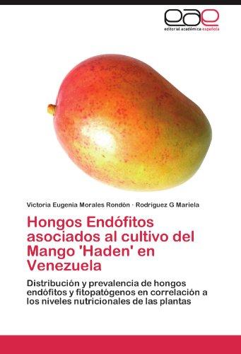Hongos Endofitos Asociados Al Cultivo del Mango 'Haden' En Venezuela por Victoria Eugenia Morales Rond N.