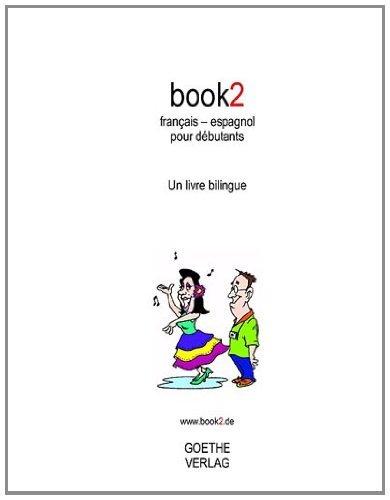 Book2 français-espagnol pour débutants : Un livre bilingue