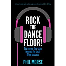 Rock The Dancefloor: The proven five-step formula for total DJing success (English Edition)