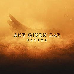 Any Given Day | Format: MP3-DownloadVon Album:SaviorErscheinungstermin: 21. September 2018 Download: EUR 1,29