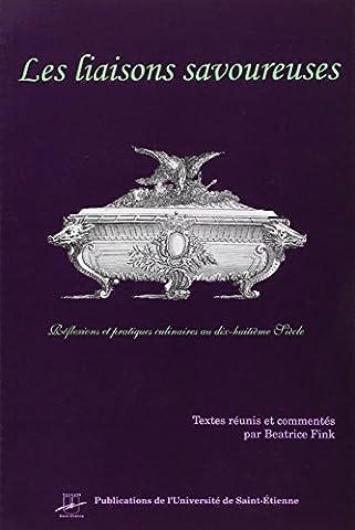 Les liaisons savoureuses : Réflexions et pratiques culinaires au XVIIIe siècle