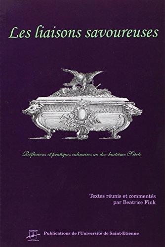Les liaisons savoureuses : Rflexions et pratiques culinaires au XVIIIe sicle