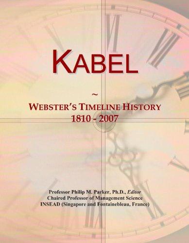 Kabel: Webster's Timeline History, 1810 - 2007 - Kabel Kabel Allgemeine