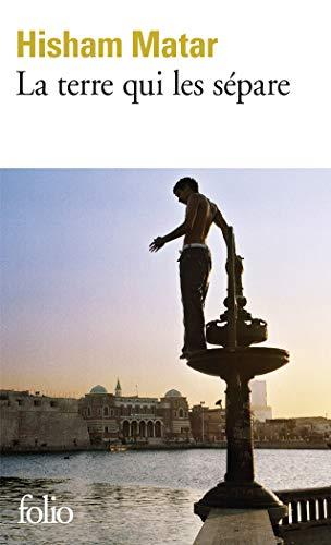 La terre qui les sépare par Hisham Matar
