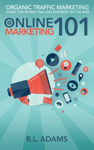 Online Marketing 101: Effective Marketing Strategies for Driving Free Organic Search Traffic to your Website