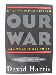 Our War What We Did In Vietnam and What It