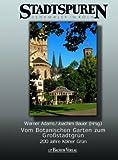 Vom Botanischen Garten zum Großstadtgrün -