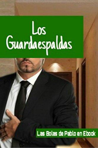 Los Guardaespaldas eBook: de Pablo, Las Bolas: Amazon.es: Tienda ...