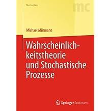 Wahrscheinlichkeitstheorie und Stochastische Prozesse (Springer-Lehrbuch Masterclass) (German Edition)