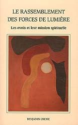 Le rassemblement des forces de lumière - Les ovnis et leur mission spirituelle