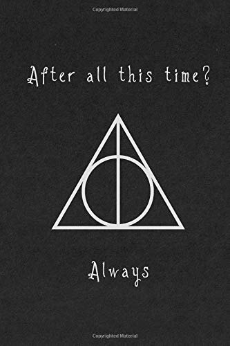 After all this time? Always: Harry Potter Deathly