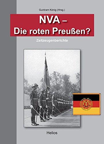 NVA - Die roten Preußen?: Zeitzeugenberichte