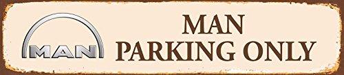 Schatzmix Man Parking Only strassenschild Rost LKW Bus 46x10cm blechschild