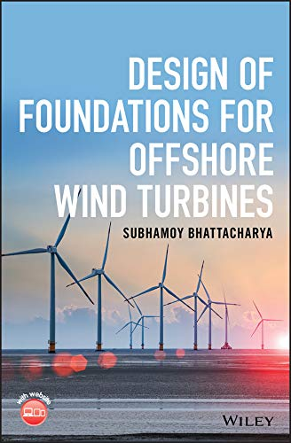 Design of Foundations for Offshore Wind Turbines - Marine Wind Turbine