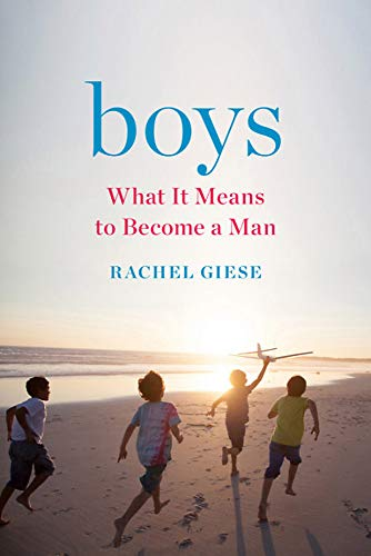 Boys: What It Means to Become a Man por Rachel Giese