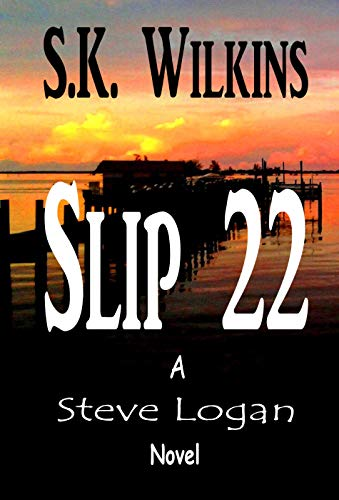 Slip 22: Book 1 in the Steve Logan Series (English Edition) -