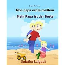 Enfant allemand: Mon papa est le meilleur: Un livre d'images pour les enfants (Edition bilingue français-allemand), Papa livre (bilingue allemand francais)