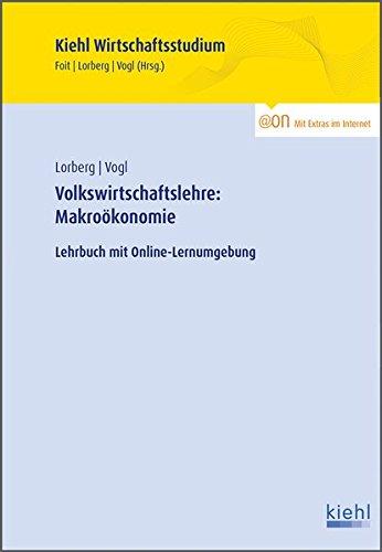 Volkswirtschaftslehre: Makroökonomie: Lehrbuch mit Online-Lernumgebung (Kiehl Wirtschaftsstudium)