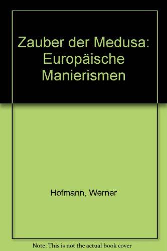 Zauber der Medusa: Europaische Manierismen (German...