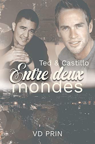 Ted & Castillo : Entre deux mondes (Davis et ses loups t. 2) par V.D Prin