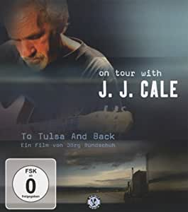 J.J. Cale - To Tulsa And Back/On tour with JJ Cale [Blu-ray]