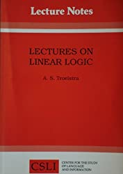 Lectures on Linear Logic (Center for the Study of Language and Information Publication Lecture Notes)