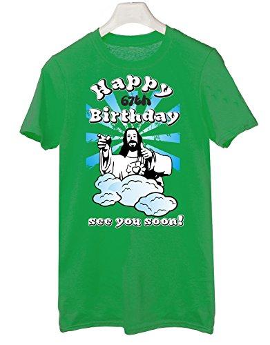 Tshirt Compleanno Happy 67th birthday see you soon - Buon 67esimo compleanno ci vediamo presto - jesus - humor - idea regalo - in cotone Verde