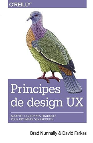 Principes de design UX - adopter les bonnes pratiques pour optimiser ses produits - collection O'Reilly par  Ben EVANS, David FLANAGAN