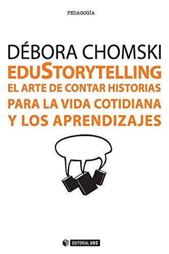 EduStorytelling. El arte de contar historias para la vida cotidiana y los aprendizajes (Manuales) por Débora Chomski Warcowicki
