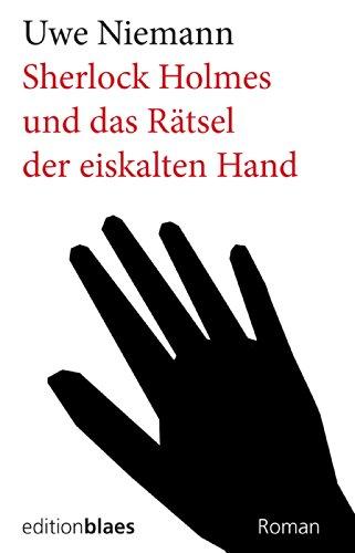 Sherlock Holmes und das Rätsel der eiskalten Hand: Kriminalroman