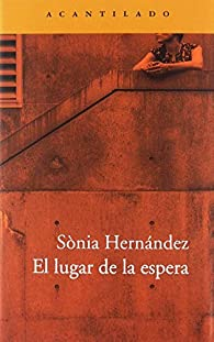 El lugar de la espera par Sònia Hernández Hernández